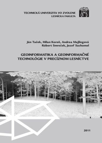 Geoinformatika a geoinformačné technológie v precíznom lesníctve