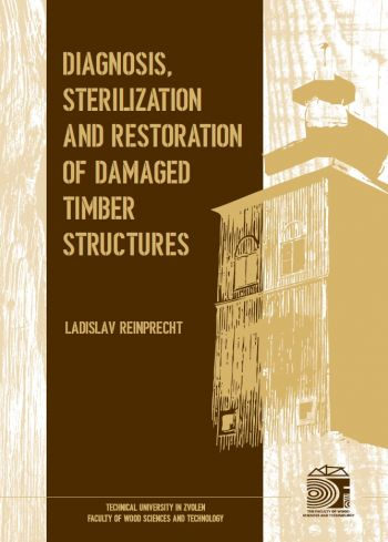 DIAGNOSIS, STERILIZATION AND RESTORATION OF DAMAGED TIMBER STRUCTURES