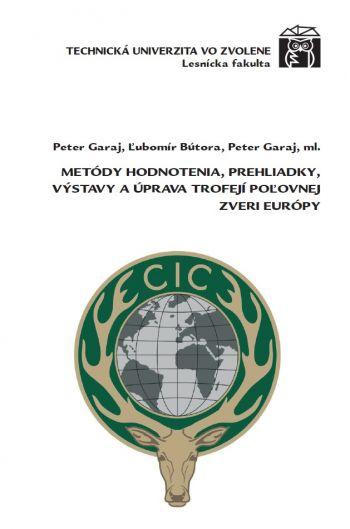 Metódy hodnotenia, prehliadky, výstavy a úprava trofejí poľovnej zveri Európy