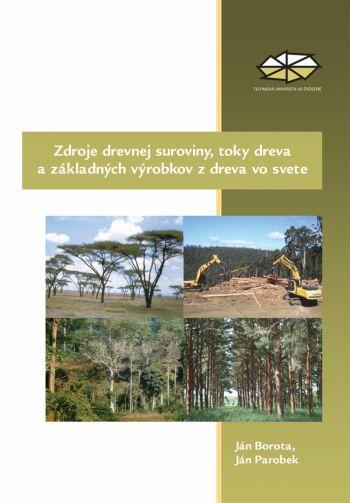 Zdroje drevnej suroviny, toky dreva a zákl. výrobkov z dreva vo svete