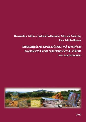 Mikrobiálne spoločenstvá kyslých banských vôd sulfidových ložísk na Slovensku