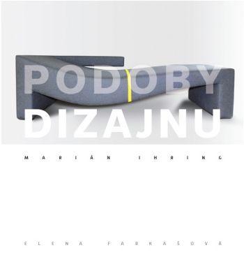 PODOBY DIZAJNU – Marián Ihring