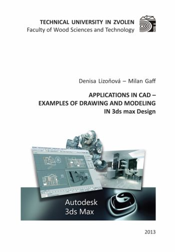 APPLICATIONS IN CAD – EXAMPLES OF DRAWING... IN 3ds max Design