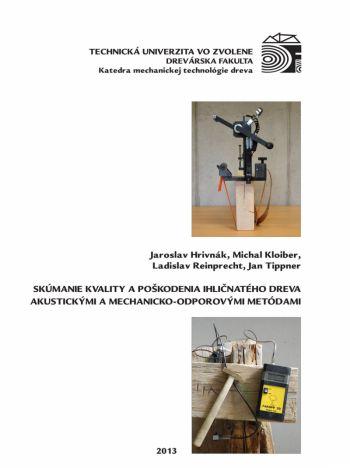 Skúmanie kvality a poškodenia ihličnatého dreva akustickými a mechanicko-odporovými metódami