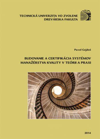 Budovanie a certifikácia systémov manažérstva kvality v teórii a praxi